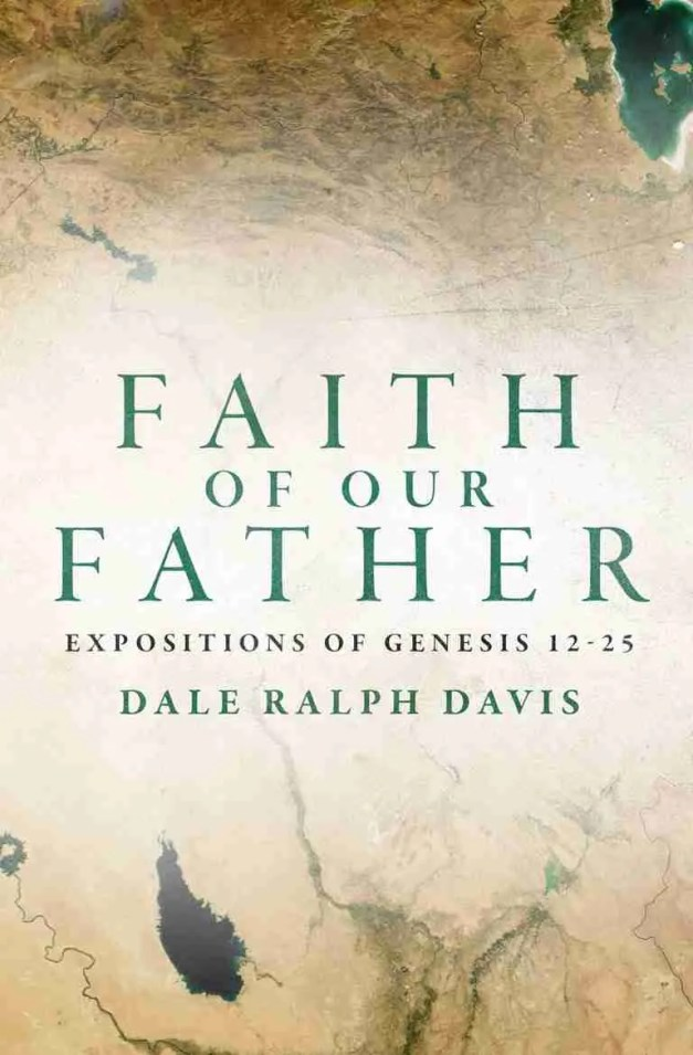 Faith of Our fathers Genesis David Christian Focus