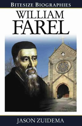 William Farel by Zuidema Evangelical Press
