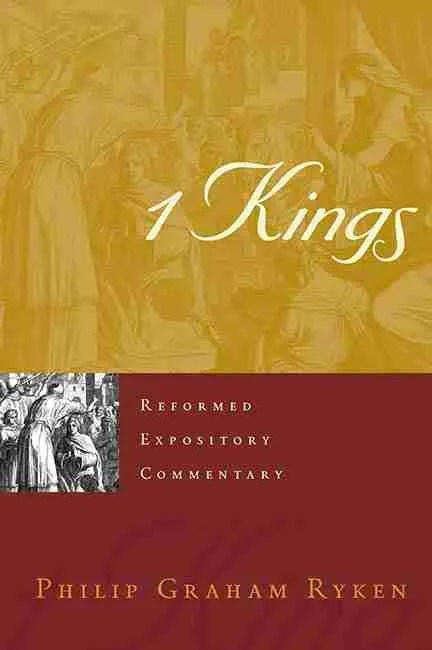 1 Kings by Phlip Ryken Bible Commentaries Christian Books