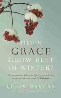 Does Grace Grow Best in Winter? Ligon Duncan