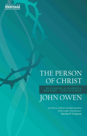 The Person of Christ by John Owen Christian Focus Puritan Books