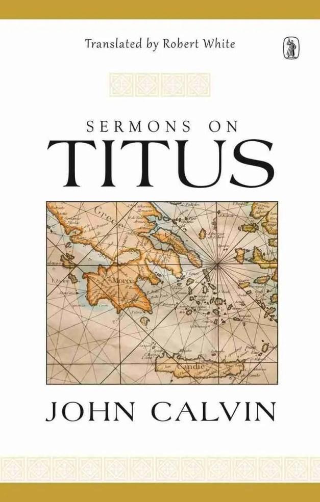 Sermons on Titus John Calvin Banner of Truth