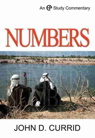 Commentary on Numbers by John Currid Evangelical Press