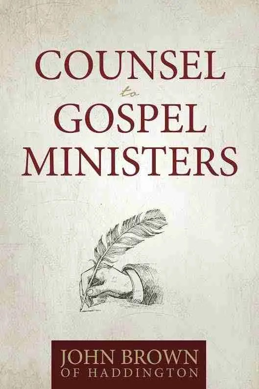 Counsel to Gospel Ministers by John Brown of Haddington RHB