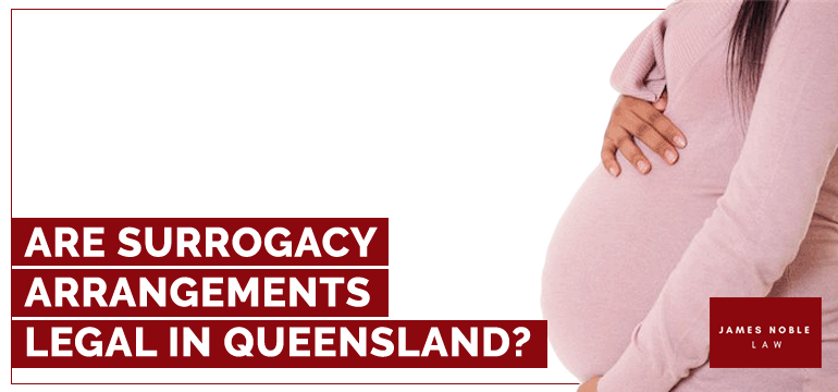 Are-Surrogacy-Arrangements-Legal-In-Queensland