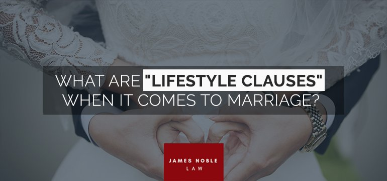 "What Are ""Lifestyle Clauses"" When It Comes To Marriage"