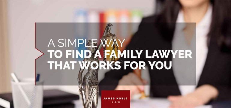 A Simple Way To Find a Family Lawyer That Works For You