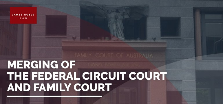 Merging of the Federal Circuit Court and Family Court