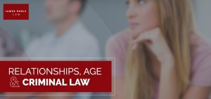 Relationships, Age and Criminal Law