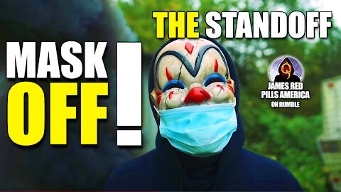MASK OFF! The Standoff & The MAGA Challenge! IN YOUR FACE! (Listen To The Words...)