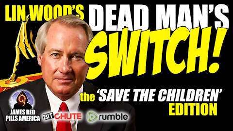 """Lin Wood's DEAD MAN SWITCH! """"They Call Me Nuts Just To Hide THIS Truth!"""" a Save The Children Edition"""