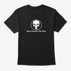 Punisher Now Comes The Pain Black T-Shirt Front