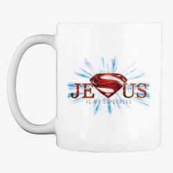 Jesus Is My Super Hero! White T-Shirt Front