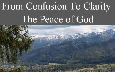 From Confusion To Clarity: The Peace of God