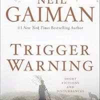 Neil Gaiman's Trigger Warning: An Overview