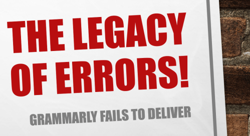 The Legacy of Errors: Grammarly Fails to Deliver