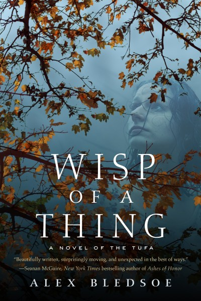 Wisp of a Thing by Alex Bledsoe