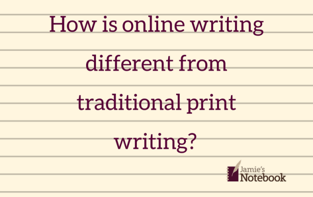 How online writing differs from traditional print (and how it's the same)