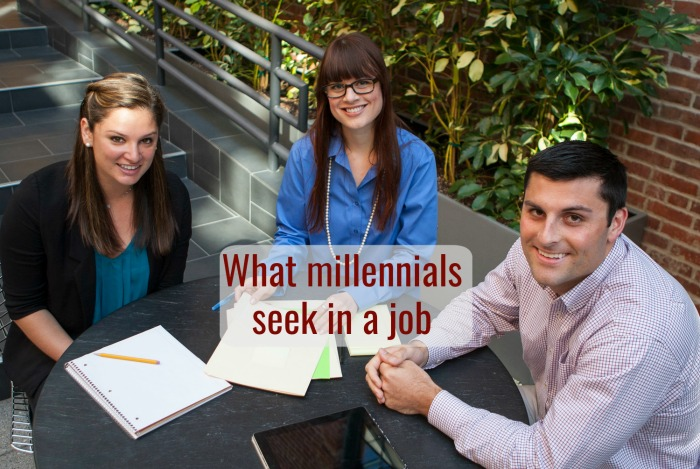 What millennials are looking for in a job (and why you should care)