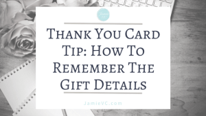 Thank You Card Tip: How To Remember The Details