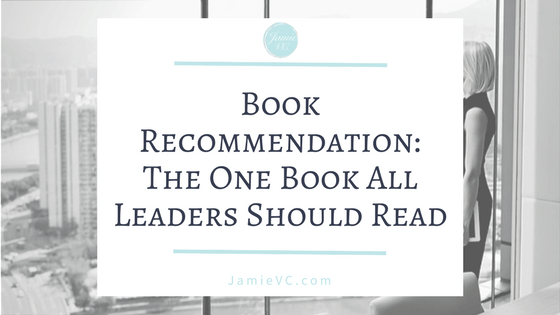 Book Recommendation: The One Book All Leaders Should Read