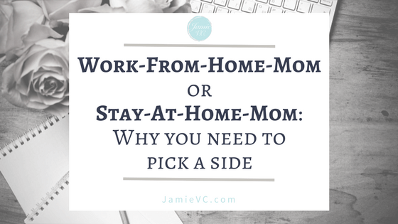 WFHM or SAHM: Why You Need to Pick a Side