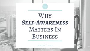 Why self-awareness matters in business