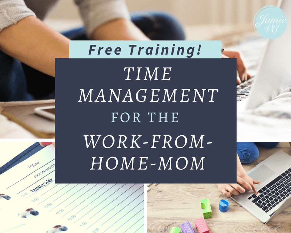 Time Management Training for the Work-From-Home-Mom