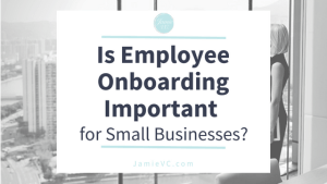 Is Employee Onboarding Important for Small Businesses - Yes! Find out why.