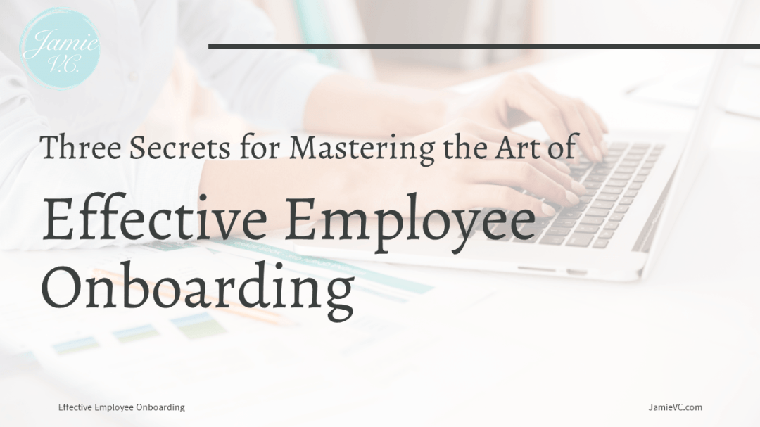 Three Secrets for Effective Employee Onboarding Image Preview