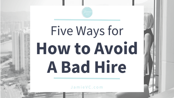 Five ways for How to Avoid a Bad Hire