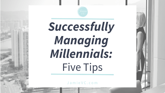 Successfully Managing Millennials: Five Tips