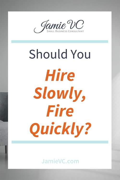 Should you hire slowly, fire quickly