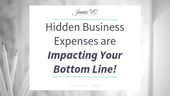 Hidden Business Expenses are Impacting Your Bottom Line!