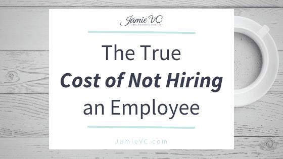 The True Cost of Not Hiring an Employee