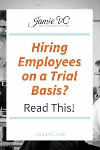 Hiring Employees on a Trial Basis, Employee Management, Small Business, JamieVC, Jamie Van Cuyk Consulting