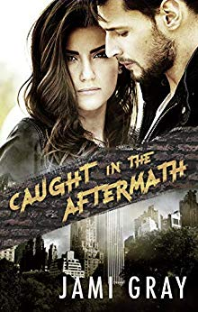 Caught in the Aftermath – Jami Gray