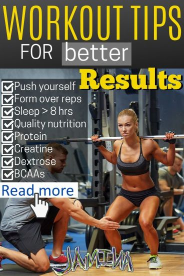Workout tips to maximize results