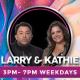 Larry & Kathie Show
