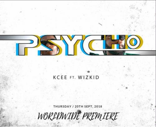 Kcee ft Wizkid – Psycho