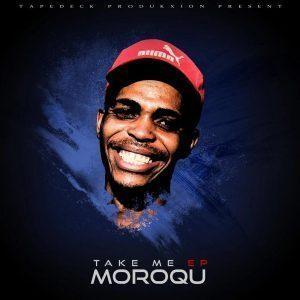 EP: MoroQu - Take Me