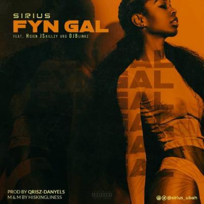 Sirius Ubah ft. HCIEN x Jskillzy x DJ Blinkz - Fyn Gal