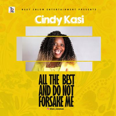 Cindy Kasi - All The Best + Do Not Forsake Me