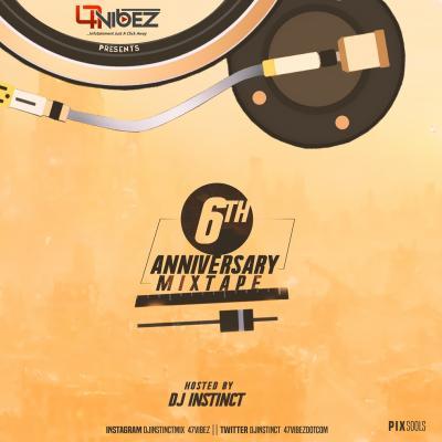 MIXTAPE: 47vibez ft. Dj Instinct – 47vibez 6th Anniversary Mixtape