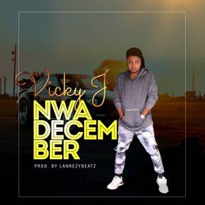 Vicky J - Onwa December (Prod. by Lanrezybeatz)