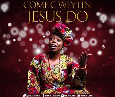 Bridgy - Come C Weytin Jesus Do