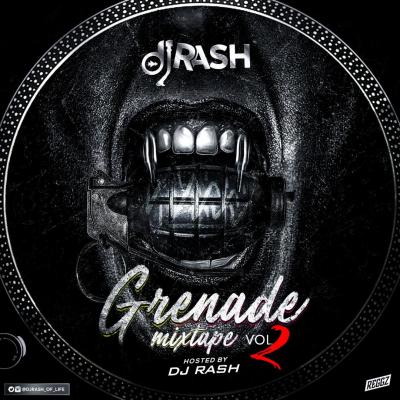 MIXTAPE: Dj Rash - Grenade Mixtape Vol. 2