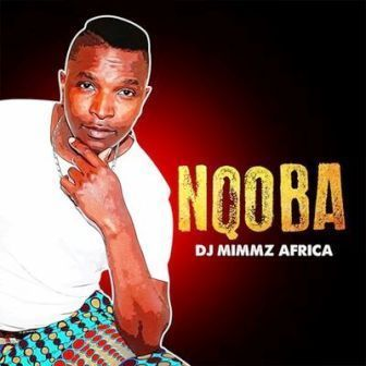 EP: Dj Mimmz Africa - Nqoba