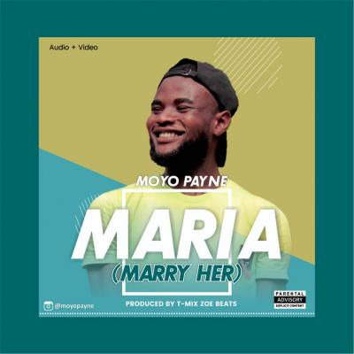 Moyo Payne - Maria (Marry Her)
