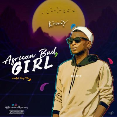 Kroxxy - African Bad Girl (Prod. by FoxyMoe)